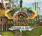 The Enthralling Realms: Knights & Orcs Spiel