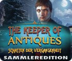 The Keeper of Antiques: Shadows From the Past Collector's Edition Spiel