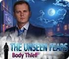 The Unseen Fears: Körperraub Spiel