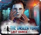 The Unseen Fears: Last Dance Spiel