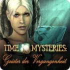 Time Mysteries: Geister der Vergangenheit Spiel