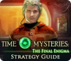 Time Mysteries: The Final Enigma Strategy Guide Spiel