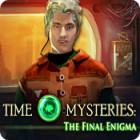 Time Mysteries: Das letzte Rätsel Spiel