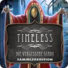 Timeless: Die vergessene Stadt Sammleredition Spiel