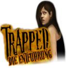 Trapped: Die Entführung Spiel