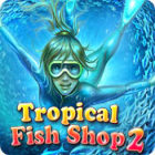 Tropical Fish Shop 2 Spiel