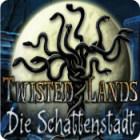 Twisted Lands: Die Schattenstadt Spiel