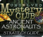 Unsolved Mystery Club: Ancient Astronauts Strategy Guide Spiel
