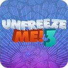 Unfreeze Me - 3 Spiel