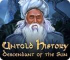 Untold History: Die Tochter der Sonnenkönige Spiel