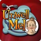 Unwell Mel Spiel
