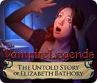 Vampire Legends: Die geheime Geschichte von Elisabeth Báthory Spiel