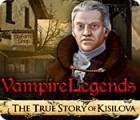 Vampire Legends: Kisilovas wahre Geschichte Spiel