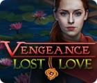Vengeance: Lost Love Spiel