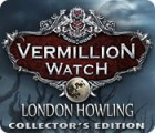 Vermillion Watch: London Howling Collector's Edition Spiel
