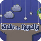 Wake The Royalty Spiel