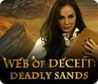Web of Deceit: Deadly Sands Spiel