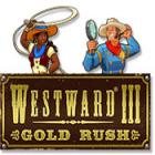 Westward III: Gold Rush Spiel