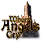 Where Angels Cry Spiel