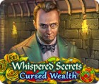 Whispered Secrets: Cursed Wealth Spiel