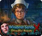 Whispered Secrets: Dreadful Beauty Spiel