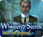 Whispered Secrets: Into the Beyond Spiel