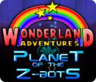 Wonderland Adventures: Planet of the Z-Bots Spiel