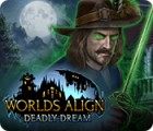 Worlds Align: Deadly Dream Spiel